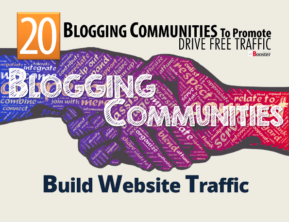Blogging Communities To Promote Drive Increase Free Traffic to Your Website