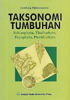 www.ajibayustore.blogspot.com  Judul : TAKSONOMI TUMBUHAN (Scizophyta, Thallophyta, Bryophyta, Pteridophyta) Pengarang : Gembong Tjitrosoepomo Penerbit : Gadjah Mada University Press