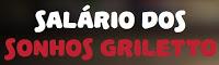 Cadastrar Salário dos sonhos Griletto
