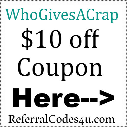 $10 off WhoGivesACrap Coupon Jan,Feb,March,April,May, June,July,Aug,Sep,Oct,Nov,Dec