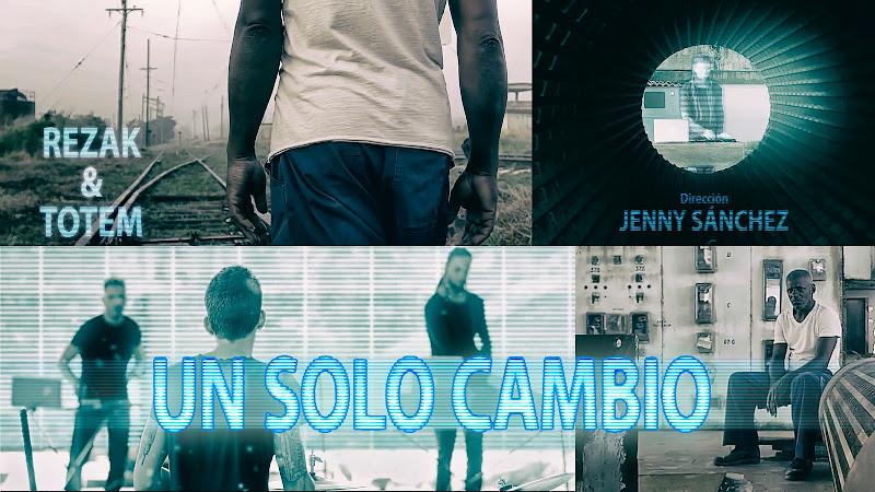 REZAK &  TOTEM - ¨Un solo cambio¨ - Videoclip - Dirección: Jenny Sánchez. Portal del Vídeo Clip Cubano