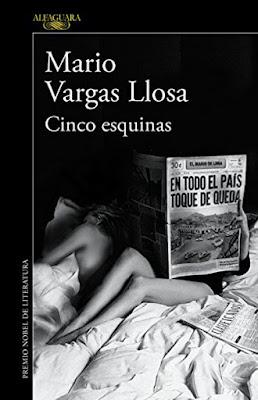 LIBRO - Cinco Esquinas Mario Vargas Llosa (Alfaguara - 3 Marzo 2016) NOVELA | Edición papel & digital ebook kindle Comprar en Amazon España