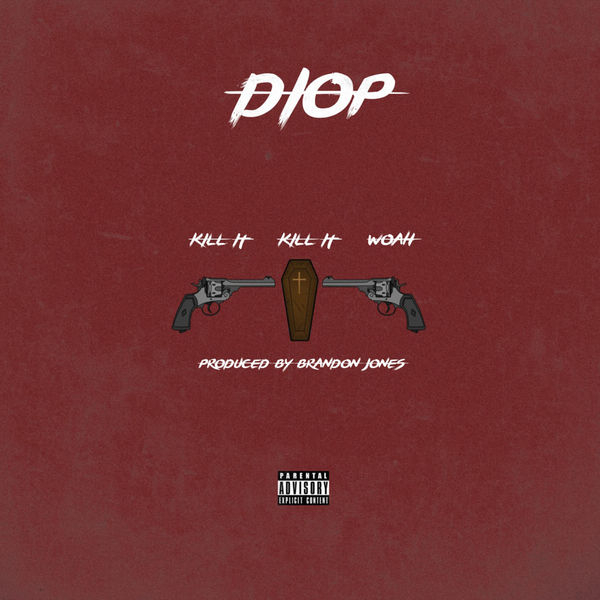 Diop - Kill It Kill It Woah Cover