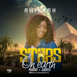 #MUSIC: Awinnah - Stars On Earth (Audio + Video)