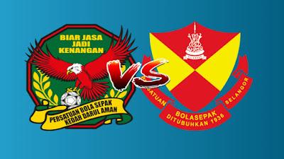 Live Streaming Kedah vs Selangor Liga Super 26 April 2019