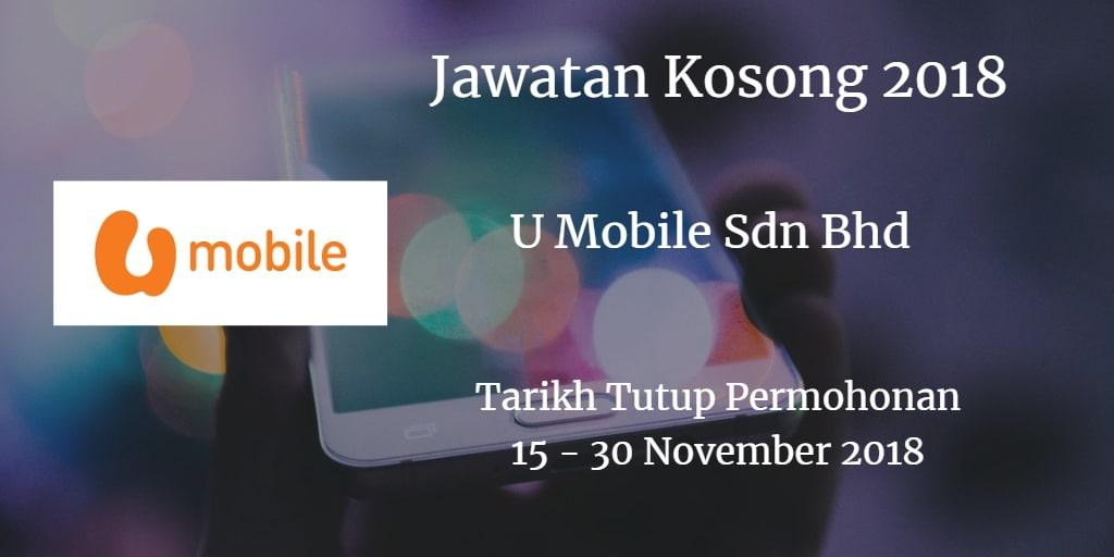 Jawatan Kosong U Mobile Sdn Bhd 20 November - 05 Disember 2018