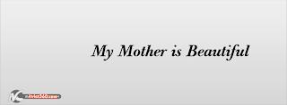 ảnh bìa Facebook đẹp nhất, my mother is beautiful