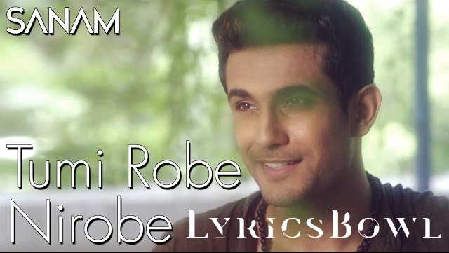 Tumi Robe Nirobe Lyrics - Shaan | LyricsBowl