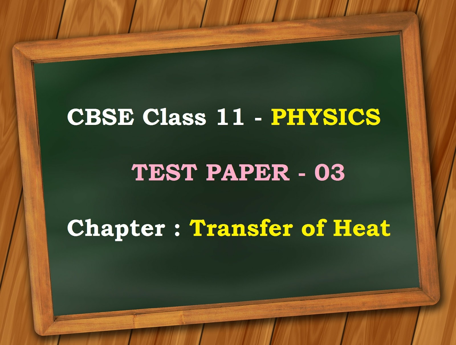 Solved] CBSE Class 11 Physics Test Papers : Transfer of Heat / Test