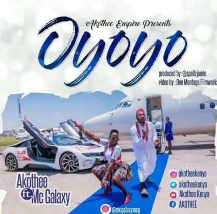 Download Mp3 | Akothee ft McGalaxy - Oyoyo