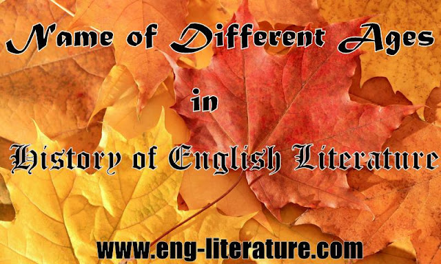 Know Different Ages in History of English Literature