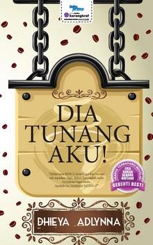 Novel Online - Dia Tunang Aku ! Karya Dhieya Adlynna Bab 1 - Bab 27