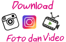 Cara Download Foto dan Video Instagram mudah