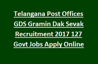Telangana Post Offices GDS Gramin Dak Sevak Recruitment 2017 127 Govt Jobs Apply Online