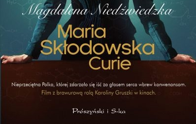 """""""Maria Skłodowska - Curie"""" Magdalena Niedźwiecka"""
