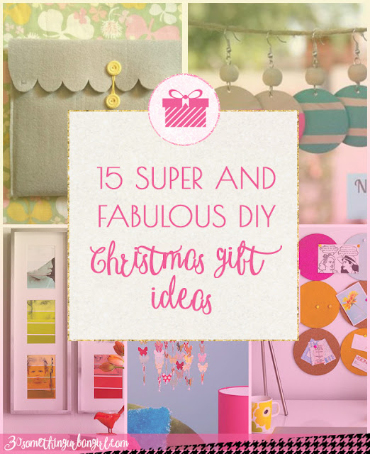 15 super and fabulous DIY Christmas gift ideas