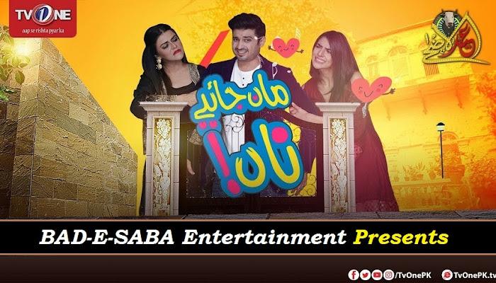 BAD-E-SABA Entertainment Presents Pakistani Telefilm Maan Jaye Na In HD