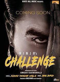 Challenge Lyrics - Ninja | Sidhu Moose Wala Song