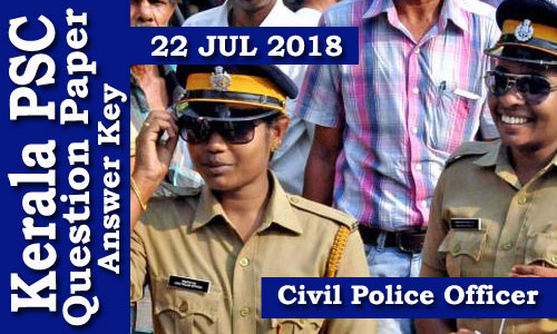 Kerala PSC - Civil Police Officer - Women Police Constable on 22 Jul 2018