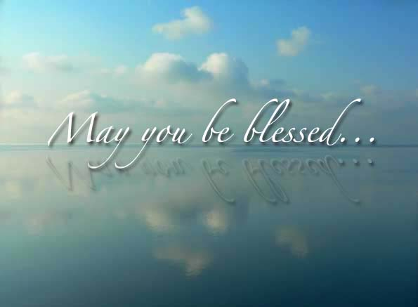 May You Be Blessed Quotes. QuotesGram
