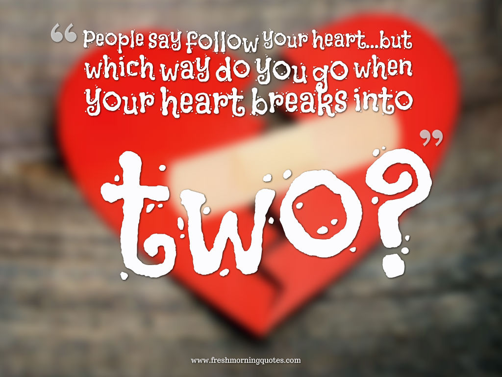 75 heart touching love breakup status for whatsapp my heart break into two break up status for whatsapp altavistaventures Gallery