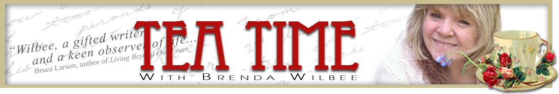 "Brenda Wilbee's ""Tea Time"" Blog"