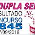 Resultado da Dupla Sena concurso 1845 (27/09/2018) ACUMULOU!!!