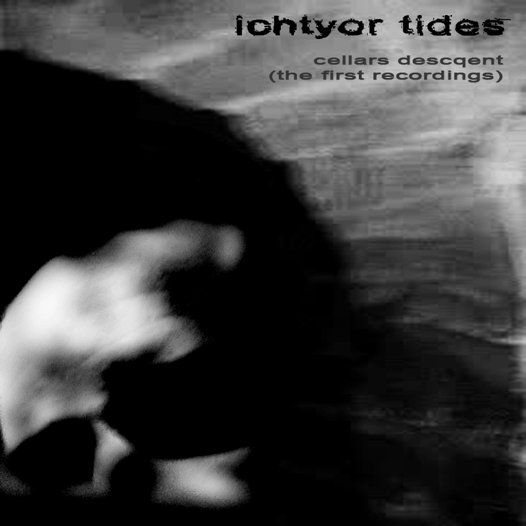http://ichtyor-tides.blogspot.com/2012/10/cellars-descqent-first-recordings.html