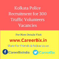 Kolkata Police Recruitment for 300 Traffic Volunteers Vacancies