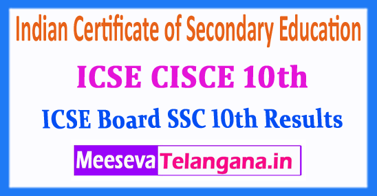 ICSE 10th Board Indian Certificate of Secondary Education ICSE CISCE 10th Exam 2018 Results