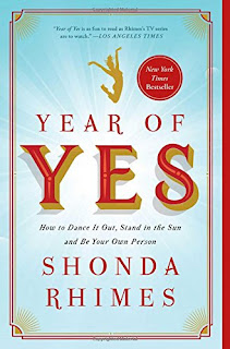 Year Of Yes: How To Dance It Out Stand in the Sun, and Be Your Own Person - 7 Personal Development Books Which Changed My Views On Life And Business