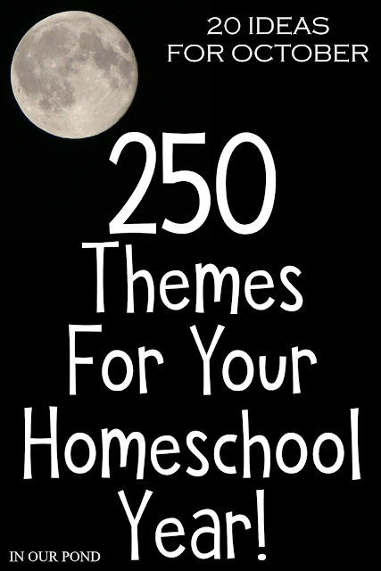 20 Theme Ideas for October as part of the 250 Theme Unit Ideas for Your Entire Homeschool Year blog post // In Our Pond