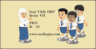 Download soal latihan ukk/ uas pkn smp kelas 7 tahun ajaran 2017 sesuai kurikulum 2013/ k 13/ kurtilas plus kunci jawabannya www.soalbagus.com