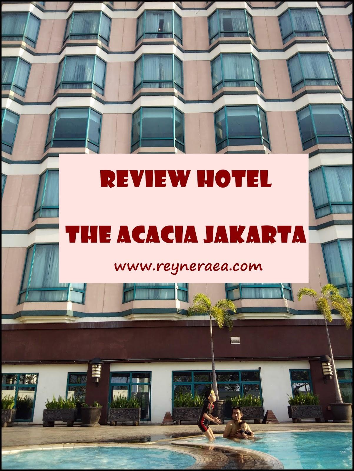 Review Hotel The Acacia Jakarta Ketika Senyum Begitu Mahal