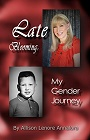 https://www.amazon.com/Late-Blooming-My-Gender-Journey-ebook/dp/B01N9LI292