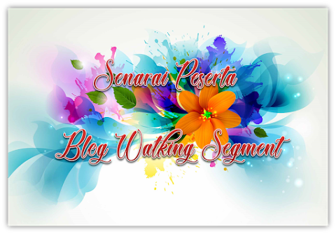 Senarai Peserta - Blog Walking Segment by KasihJuju