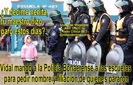 Vidal mandó a la Policía Bonaerense a las escuelas para pedir nombre ... 1988888b92f