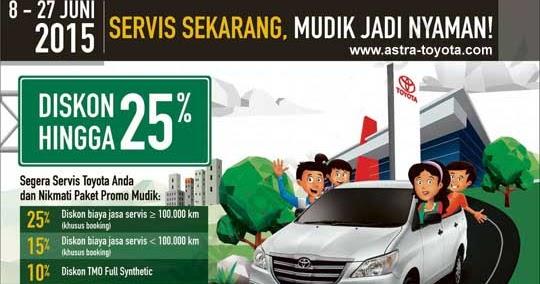 Oli Grand New Veloz Avanza Modifikasi Toyota Promo Paket Servis Mudik Lebaran 2015 - Astra ...