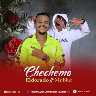 Audio Eldorado ft Mr Blue - Chechema Mp3 Download