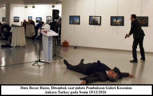 Duta Besar Rusia, Andey Karlov Tewas di Ankara, Turkey pada Senin 19 Desember 2016 Waktu Setempat