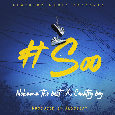 Nchama The Best - Soo  Ft. Country Boy