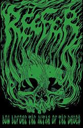 REEFER - Bow before the altar of the drugs Demo cassette. 2013. Stoner doom