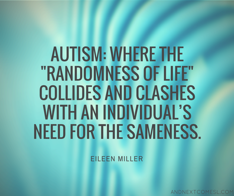 8 More Inspirational Autism Quotes | And Next Comes L