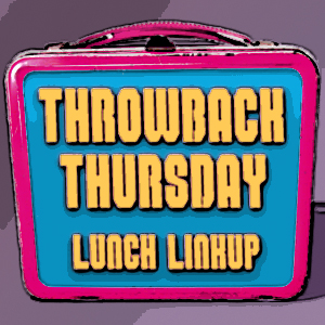 Throwback Thursday Lunch Linkup
