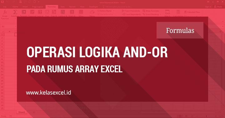 Cara Menggunakan Fungsi Logika (AND-OR) Pada Array Formula Excel