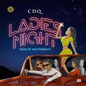 Download Audio | CDQ - Ladies Night