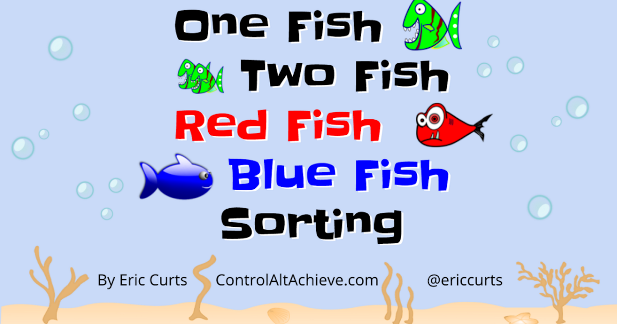 control alt achieve   u0026quot one fish  two fish  red fish  blue