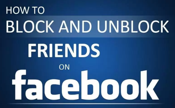 How to Unblock Someone From Facebook 2017