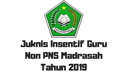 Juknis Insentif Guru Non PNS Madrasah Tahun 2019