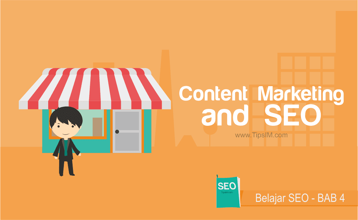 Panduan Belajar SEO: Conten Marketing and SEO